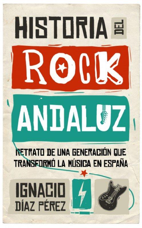 Historia del Rock Andaluz de Ignacio Díaz Pérez