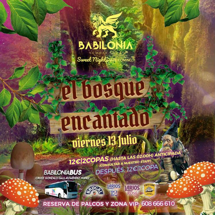 El Bosque Encantado - Babilonia Summer Club (13/07/18)