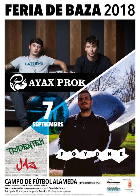 Ayax & Prok + Foyone - Feria de Baza (07/09/18)