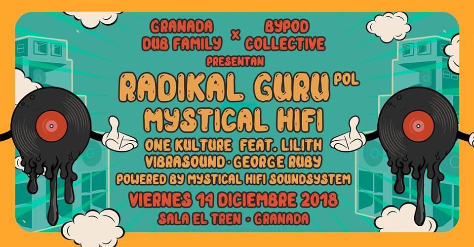 GDF x Bypod: Radical Gurú Mystical Hifi- Sala El Tren (14/12/18)